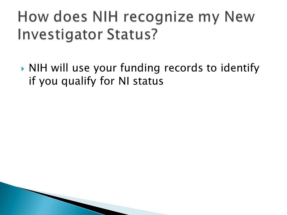 NIH will use your funding records to identify if you qualify for NI status