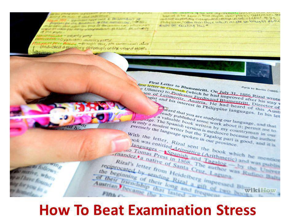 How To Beat Examination Stress