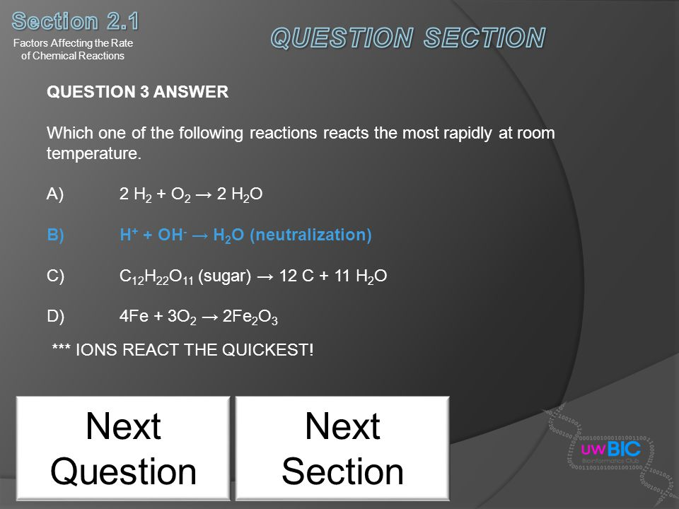 Next Question Factors Affecting the Rate of Chemical Reactions Next Section QUESTION 3 ANSWER Which one of the following reactions reacts the most rap