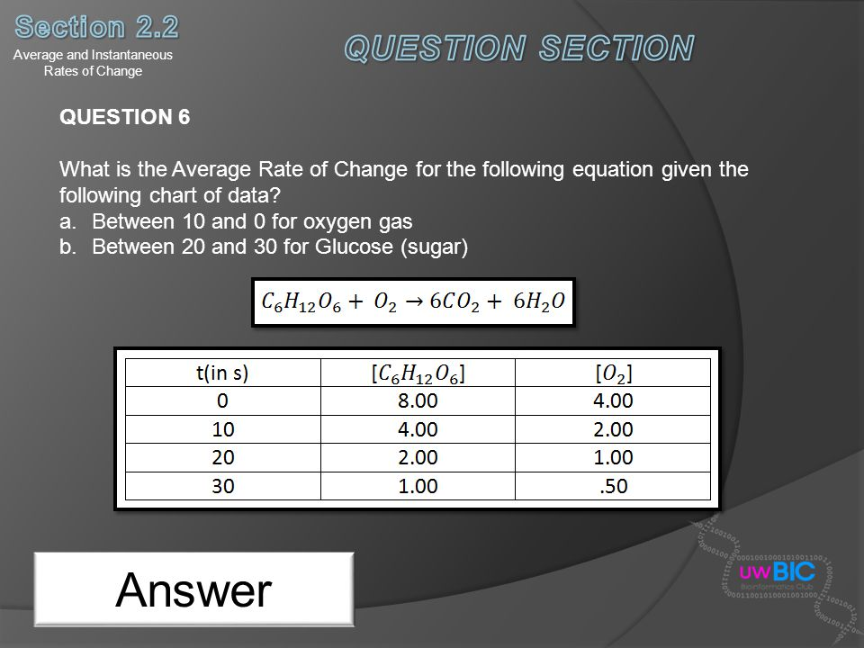 Answer QUESTION 6 What is the Average Rate of Change for the following equation given the following chart of data? a.Between 10 and 0 for oxygen gas b