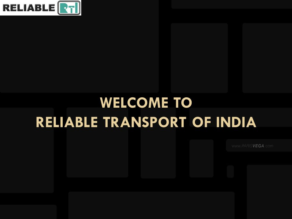 15 YEARS OF SERVICES RELIABLE TRANSPORT OF INDIA 15 YEARS OF SERVICES GENERAL TRANSPORT LCL / FTL TRANSPORT PROJECT / BREAK BULK TRANSPORT CONTAINER TRANSPORT DEDICATED TRANSPORT – ON RATE CONTRACT WAREHOUSING – DEDICATED SPACING & SHARED SPACING EQUIPMENT HIRING – ON RATE CONTRACT ALL INDIA TRANSPORT SERVICE