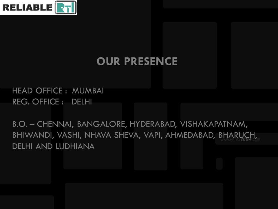 OUR PRESENCE OUR PRESENCE HEAD OFFICE : MUMBAI REG.