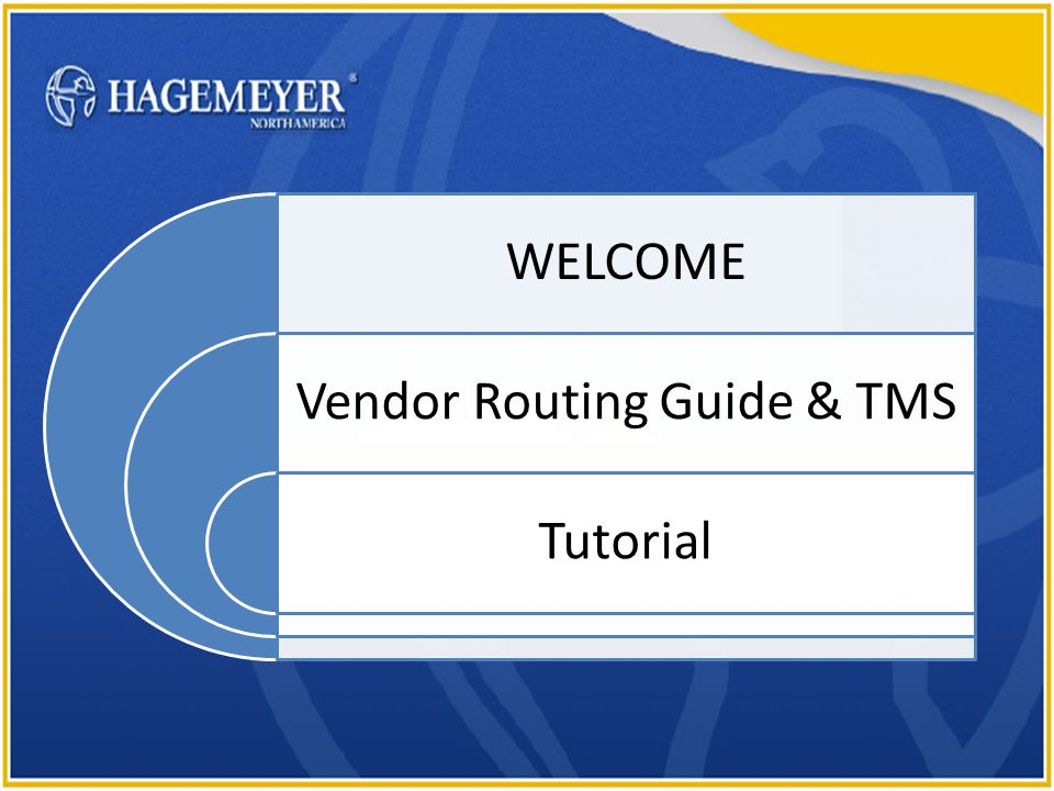 23.654321.4 GO WELCOME Vendor Routing Guide & TMS Tutorial