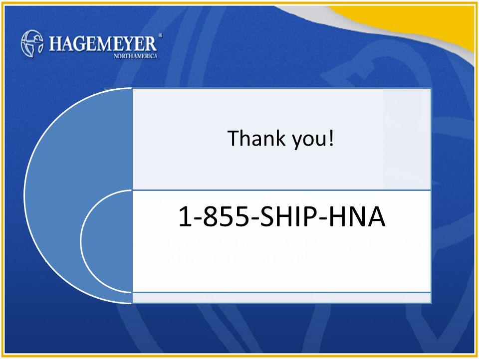 23.654321.4 GO Thank you! 1-855-SHIP-HNA