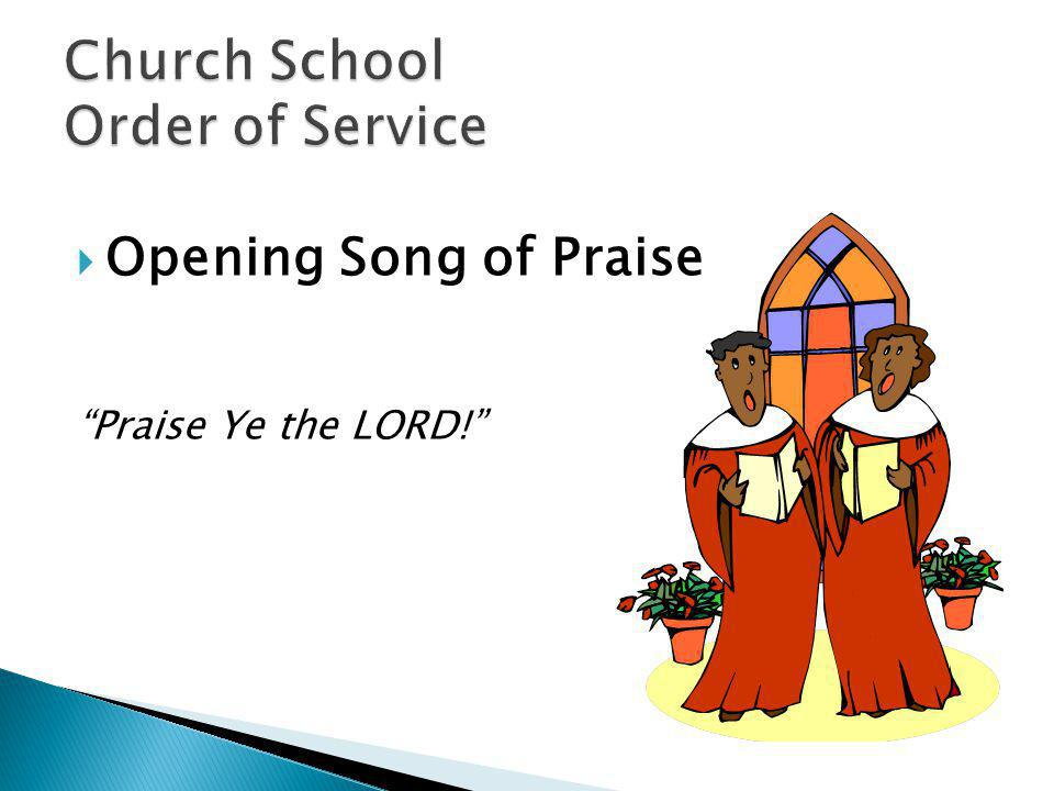 Opening Song of Praise Praise Ye the LORD!