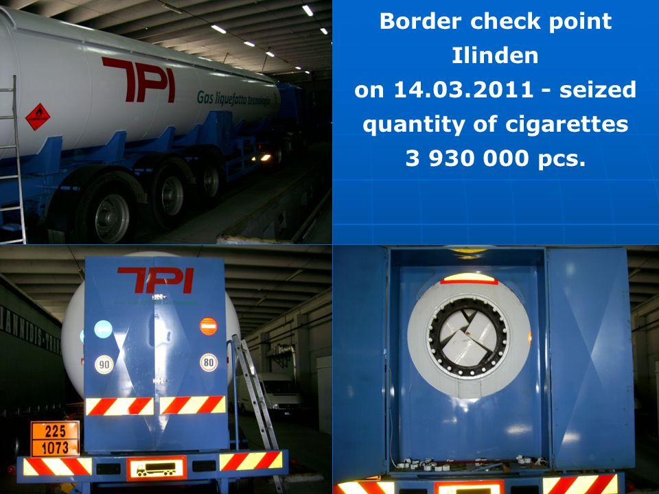 Border check point Ilinden on 14.03.2011 - seized quantity of cigarettes 3 930 000 pcs.