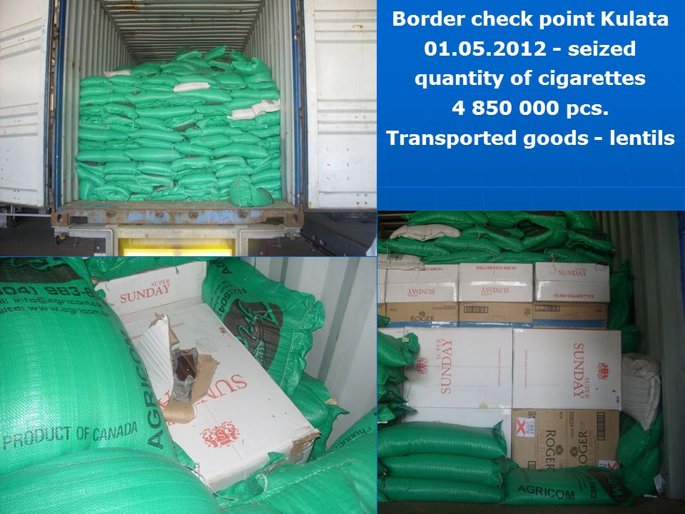 Border check point Kulata 01.05.2012 - seized quantity of cigarettes 4 850 000 pcs. Transported goods - lentils