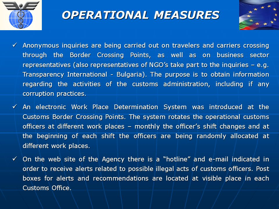 OPERATIONAL MEASURES Anonymous inquiries are being carried out on travelers and carriers crossing through the Border Crossing Points, as well as on business sector representatives (also representatives of NGOs take part to the inquiries – e.g.