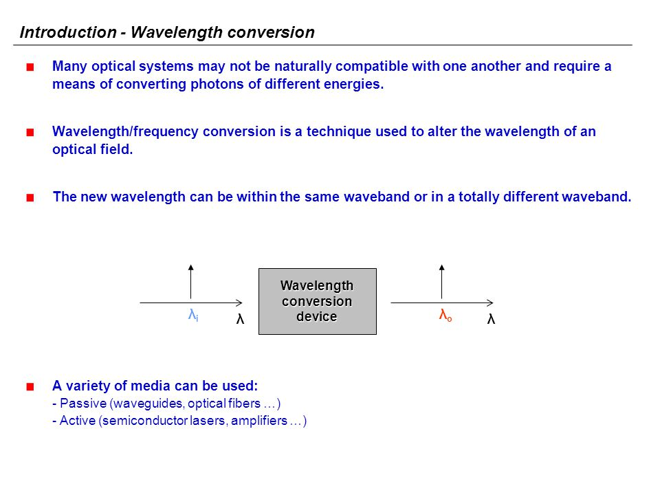 Many optical systems may not be naturally compatible with one another and require a means of converting photons of different energies. Wavelength/freq