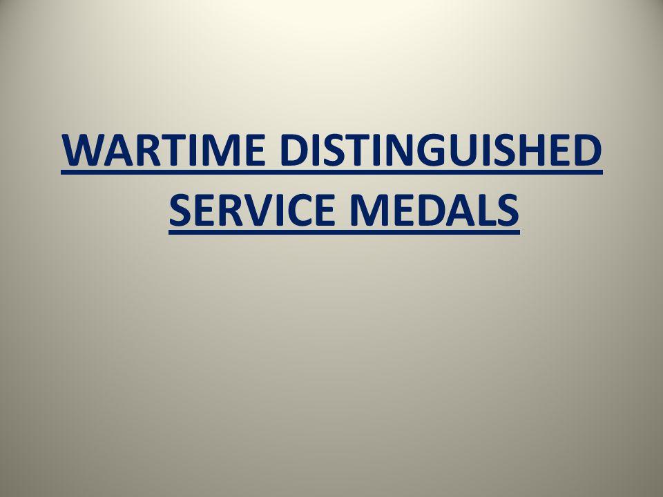 WARTIME DISTINGUISHED SERVICE MEDALS