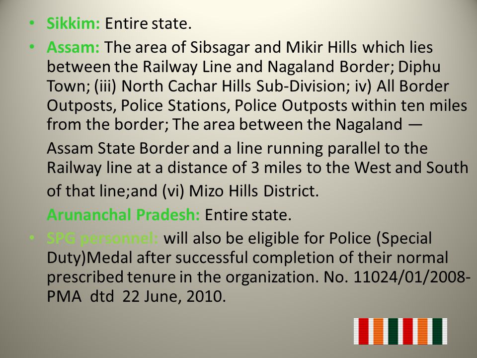 Sikkim: Entire state. Assam: The area of Sibsagar and Mikir Hills which lies between the Railway Line and Nagaland Border; Diphu Town; (iii) North Cac