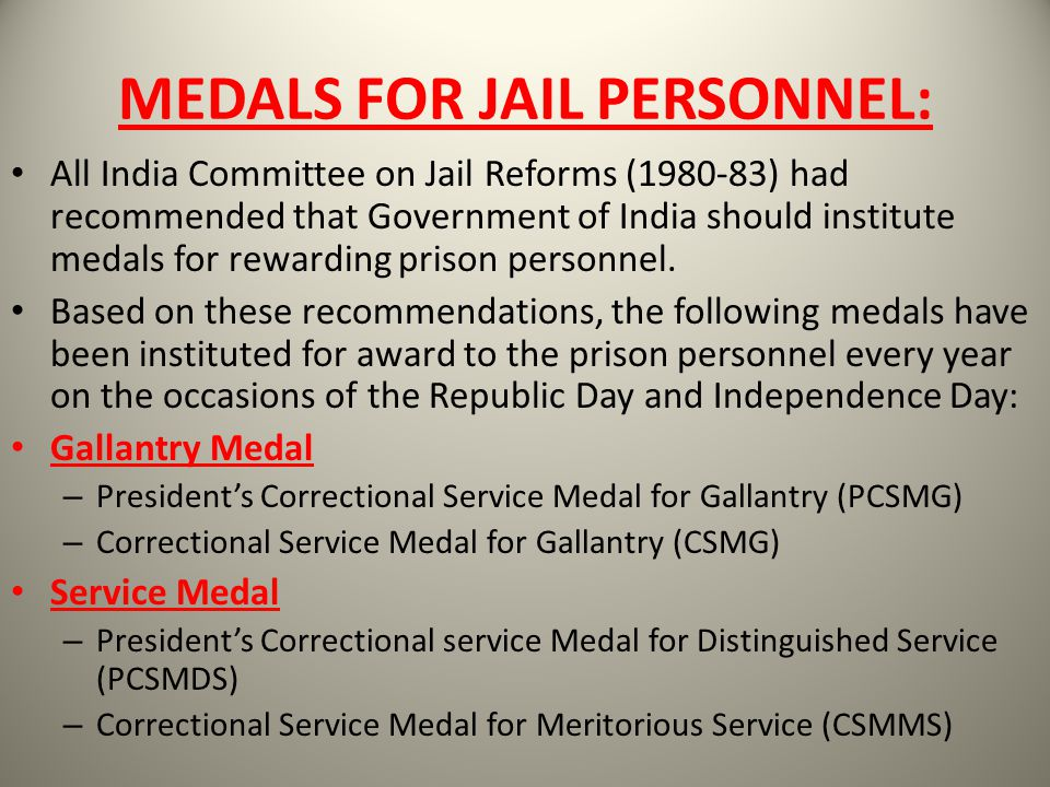 MEDALS FOR JAIL PERSONNEL: All India Committee on Jail Reforms (1980-83) had recommended that Government of India should institute medals for rewardin