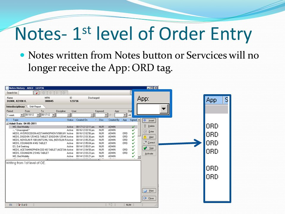 Notes- 1 st level of Order Entry Notes written from Notes button or Servcices will no longer receive the App: ORD tag.