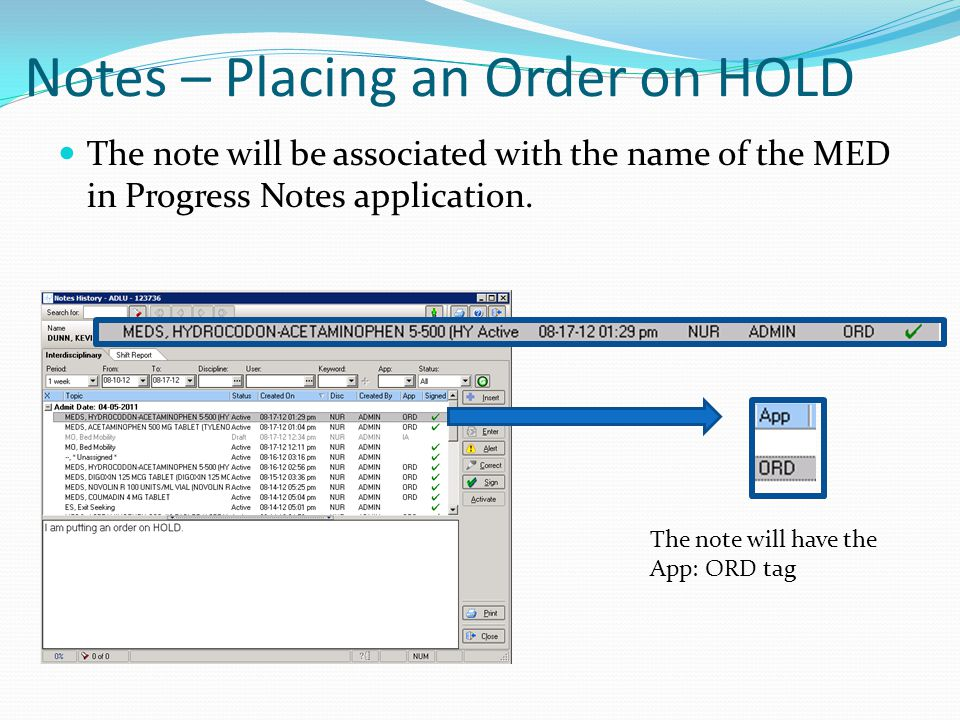 Notes – Placing an Order on HOLD The note will be associated with the name of the MED in Progress Notes application.