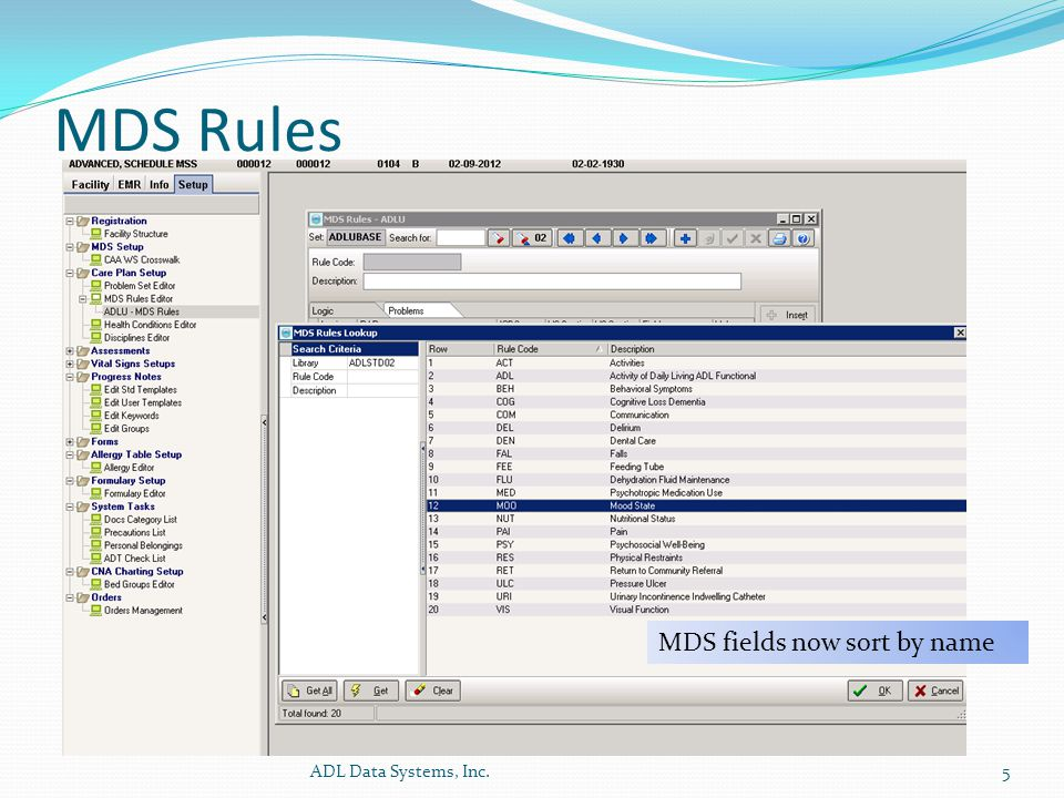 MDS Rules ADL Data Systems, Inc.5 MDS fields now sort by name