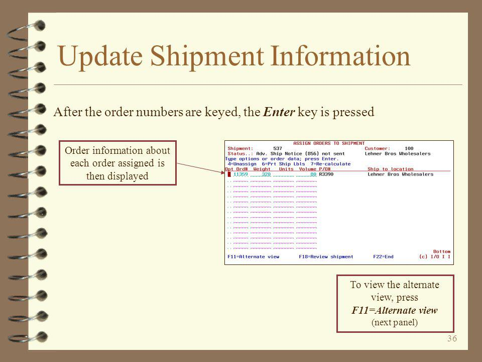 35 Update Shipment Information The Assign Orders to Shipment screen is then displayed The user then keys the order numbers of the orders to be assigned to this shipment