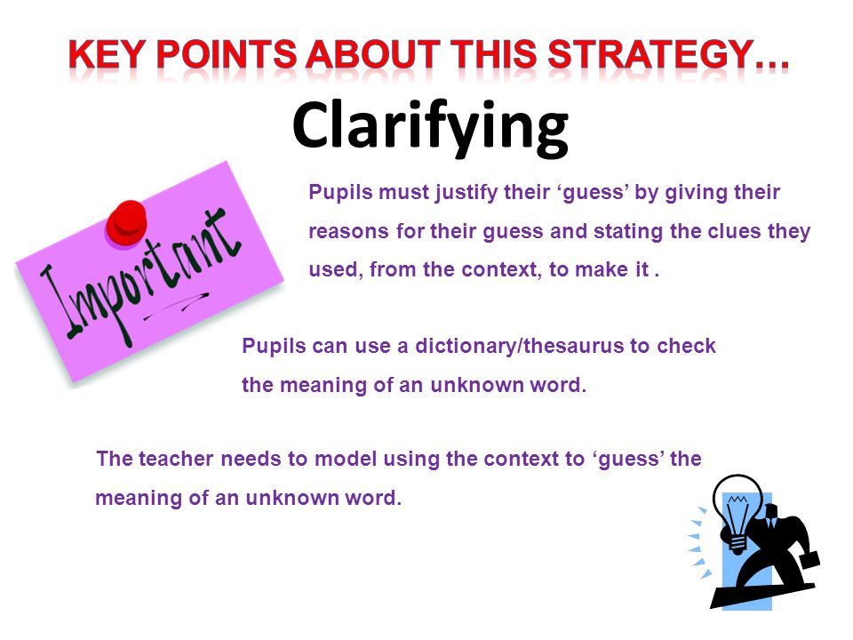 The teacher needs to model using the context to guess the meaning of an unknown word. Pupils can use a dictionary/thesaurus to check the meaning of an