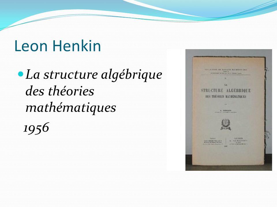 Leon Henkin La structure algébrique des théories mathématiques 1956