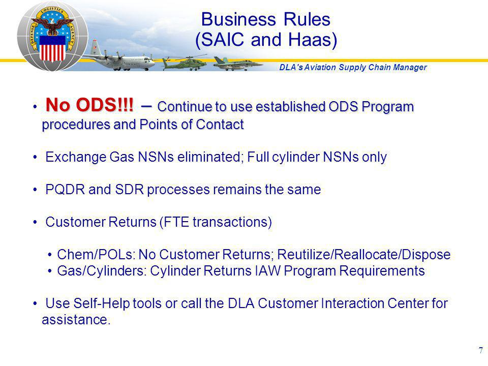 DLA's Aviation Supply Chain Manager 7 Business Rules (SAIC and Haas) No ODS!!! – Continue to use established ODS Program procedures and Points of Cont