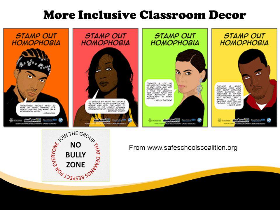 More Inclusive Classroom Decor 6/30/11 From www.safeschoolscoalition.org