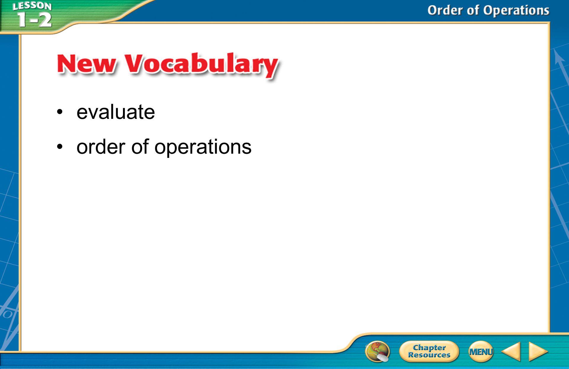 A.A B.B C.C D.D Example 2 A.6 B.15 C.30 D.45 Evaluate [(9 2 – 9) ÷ 12]5.