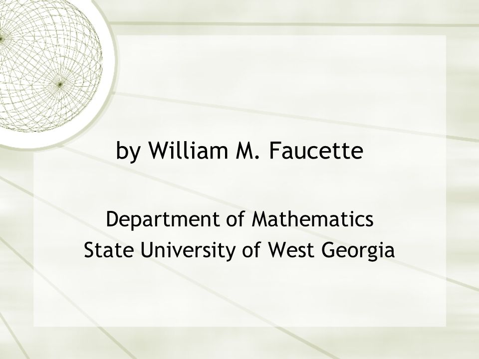 by William M. Faucette Department of Mathematics State University of West Georgia