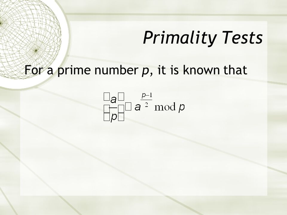 Primality Tests For a prime number p, it is known that