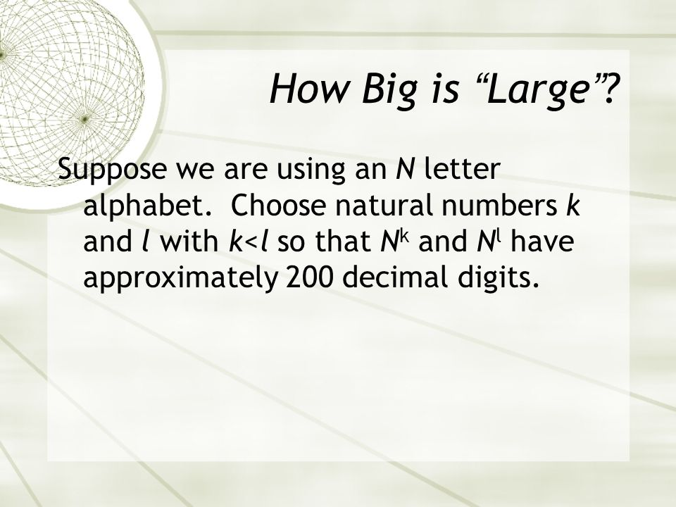 How Big is Large. Suppose we are using an N letter alphabet.