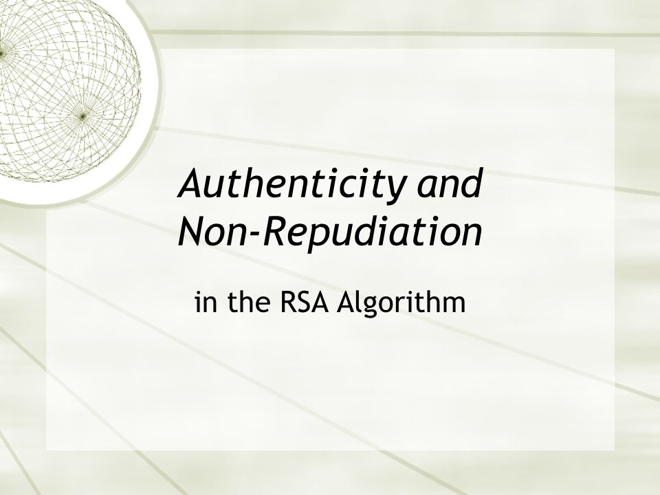 Authenticity and Non-Repudiation in the RSA Algorithm