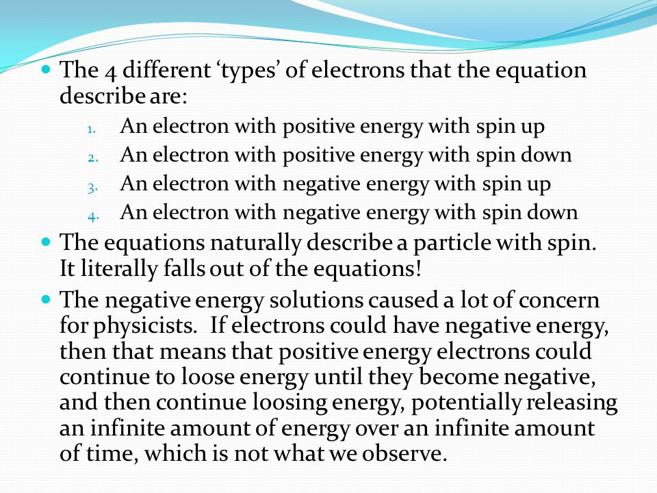 The 4 different types of electrons that the equation describe are: 1.