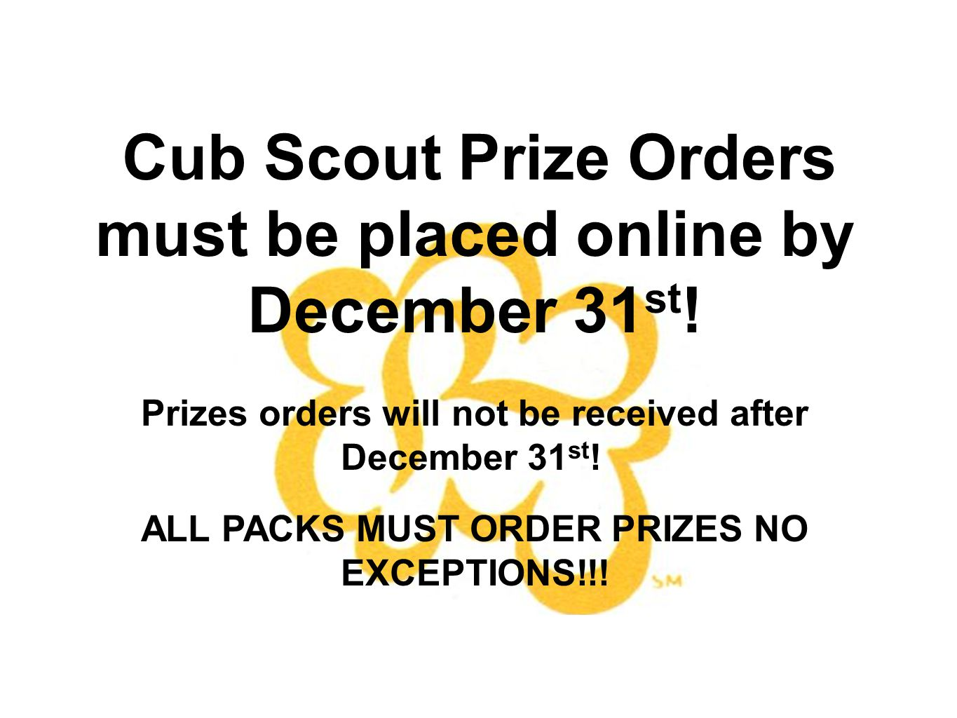 Cub Scout Prize Orders must be placed online by December 31 st .