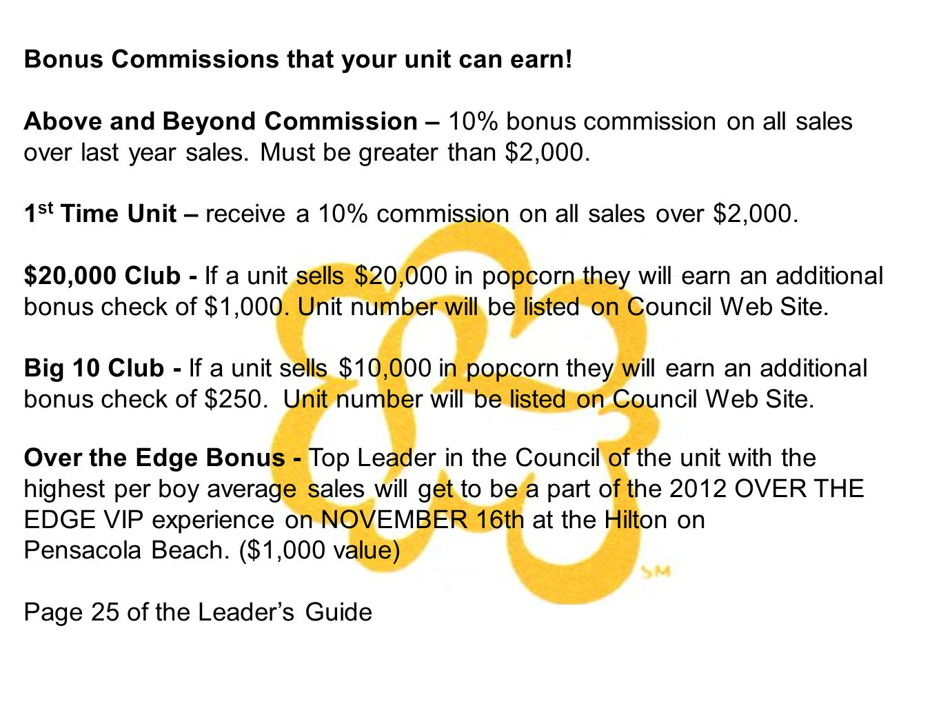 Bonus Commissions that your unit can earn.
