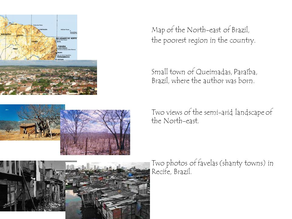 Map of the North-east of Brazil, the poorest region in the country. Small town of Queimadas, Paraíba, Brazil, where the author was born. Two views of
