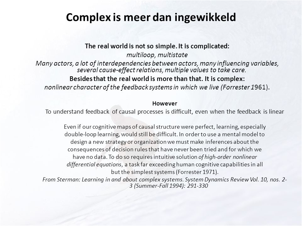 Complex is meer dan ingewikkeld The real world is not so simple.