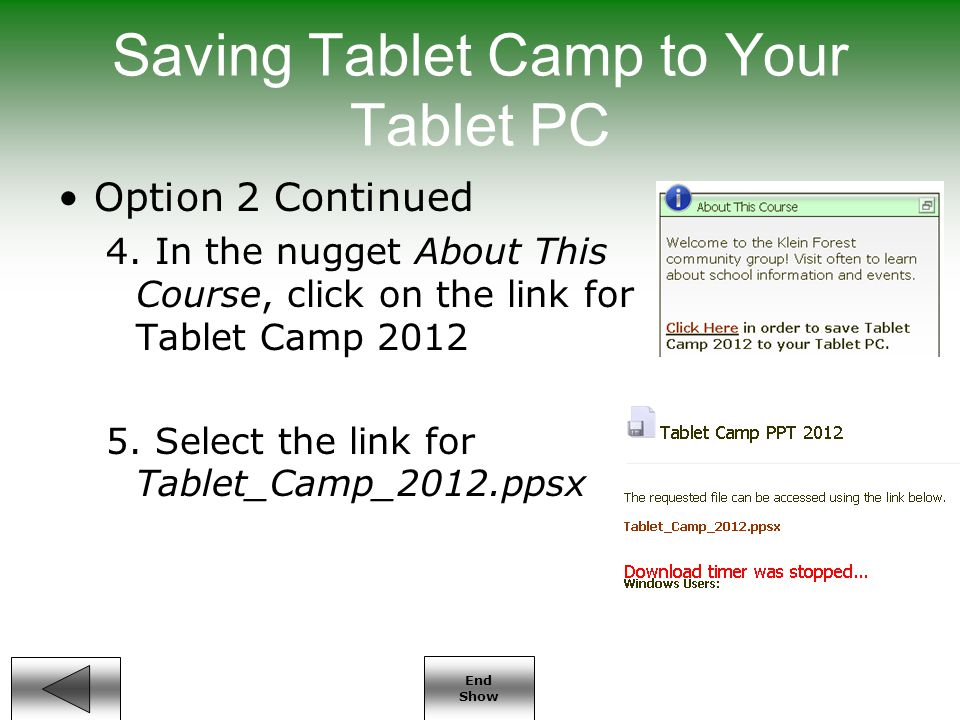 End Show Saving Tablet Camp to Your Tablet PC Option 2 Continued 4.