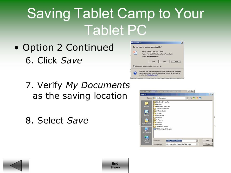End Show Saving Tablet Camp to Your Tablet PC Option 2 Continued 6.