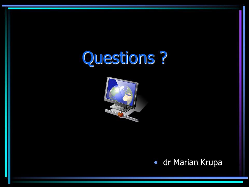 Questions ? dr Marian Krupa