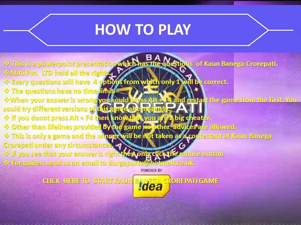 This is a powerpoint presentation which has the questions of Kaun Banega Crorepati.