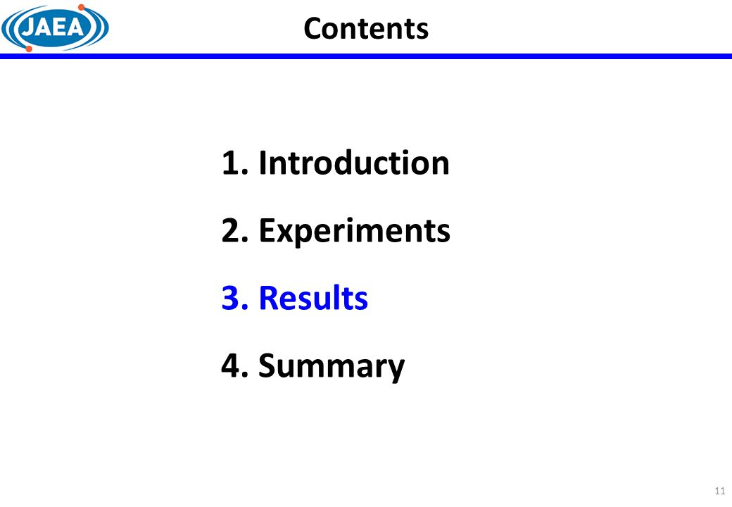 Contents 1. Introduction 2. Experiments 3. Results 4. Summary 11