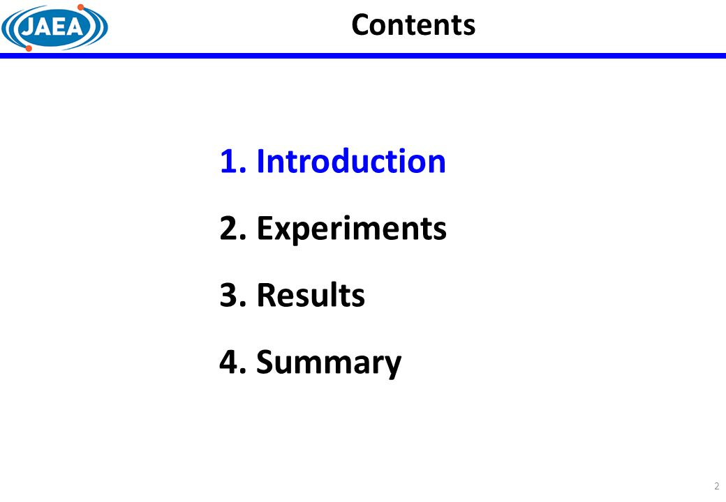 2 Contents 1. Introduction 2. Experiments 3. Results 4. Summary