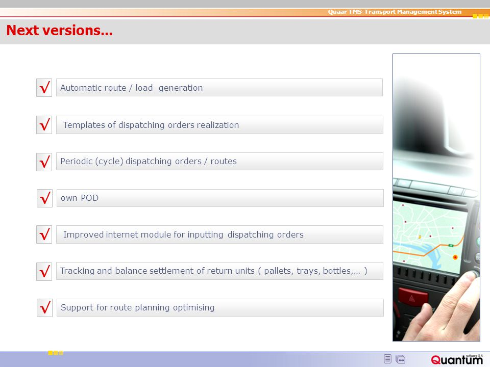 Quaar TMS-Transport Management System Next version s... Automatic route / load generation Templates of dispatching orders realization Periodic (cycle)