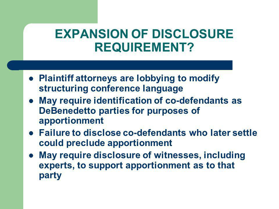 EXPANSION OF DISCLOSURE REQUIREMENT? Plaintiff attorneys are lobbying to modify structuring conference language May require identification of co-defen