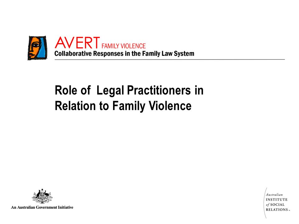 Role of Legal Practitioners in Relation to Family Violence