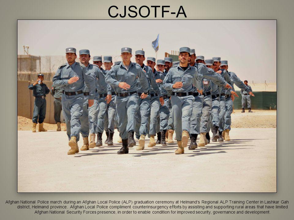 CJSOTF-A Afghan National Police march during an Afghan Local Police (ALP) graduation ceremony at Helmand's Regional ALP Training Center in Lashkar Gah
