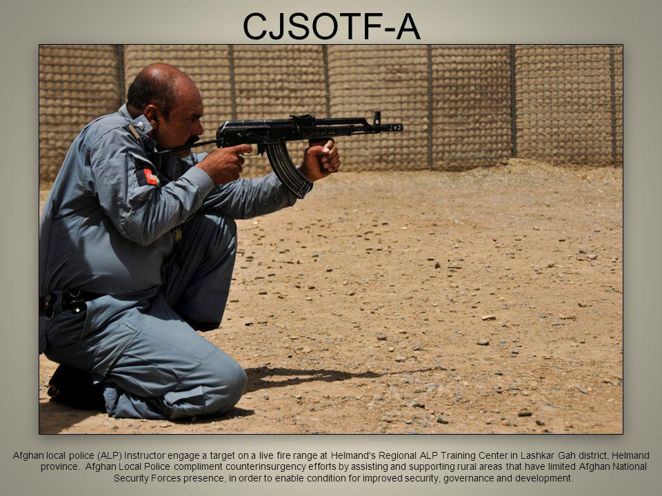 CJSOTF-A Afghan local police (ALP) Instructor engage a target on a live fire range at Helmand's Regional ALP Training Center in Lashkar Gah district,