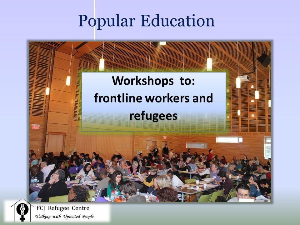 Popular Education Workshops to: frontline workers and refugees Workshops to: frontline workers and refugees