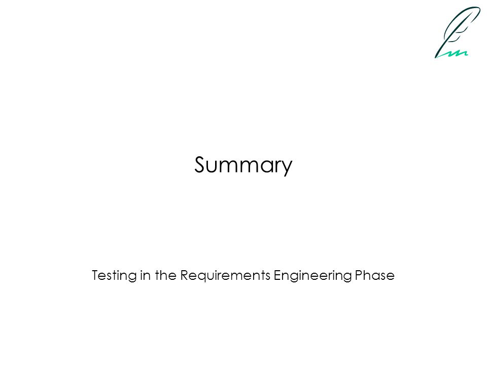 Summary Testing in the Requirements Engineering Phase