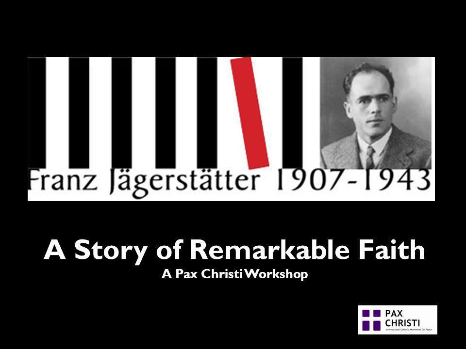 A Story of Remarkable Faith A Pax Christi Workshop