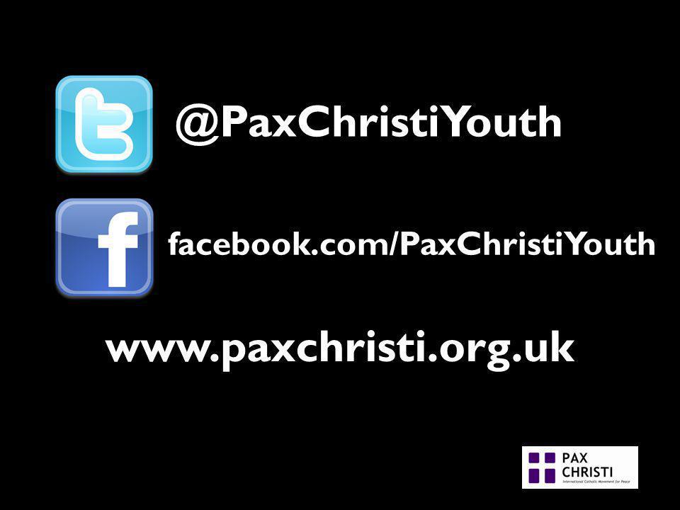 @PaxChristiYouth facebook.com/PaxChristiYouth www.paxchristi.org.uk