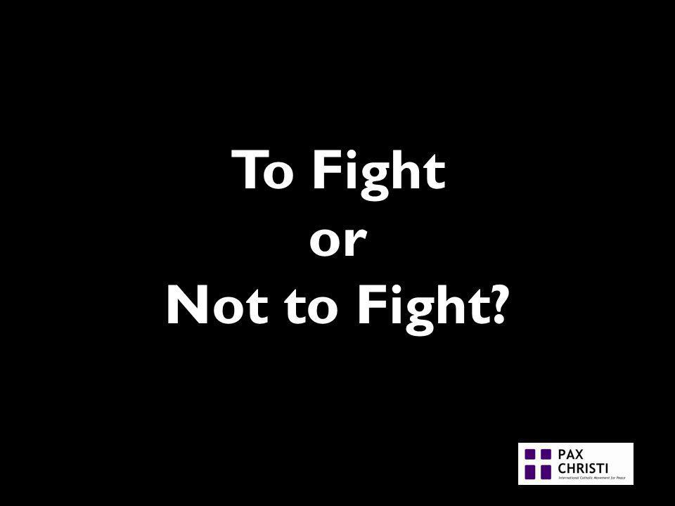 To Fight or Not to Fight